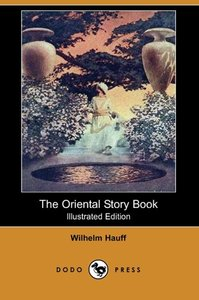 The Oriental Story Book (Illustrated Edition) (Dodo Press)