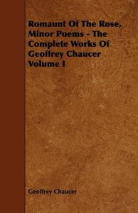 Romaunt Of The Rose, Minor Poems - The Complete Works Of Geoffre