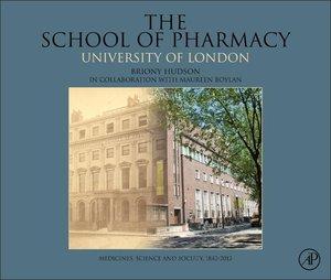 The School of Pharmacy, University of London: Medicines, Science