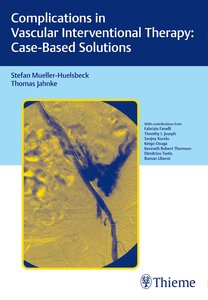 Complications in Vascular Interventional Therapy: Case-Based Sol