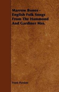Marrow Bones - English Folk Songs From The Hammond And Gardiner