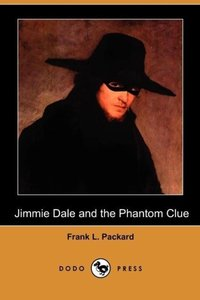Jimmie Dale and the Phantom Clue (Dodo Press)