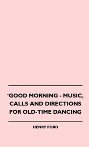 Good Morning - Music, Calls And Directions For Old-Time Dancing