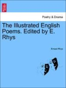 The Illustrated English Poems. Edited by E. Rhys