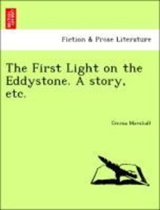 The First Light on the Eddystone. A story, etc.
