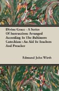 Divine Grace - A Series Of Instructions Arranged According To Th