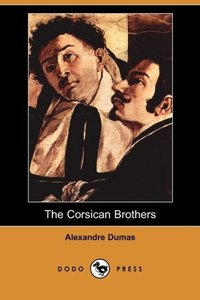 The Corsican Brothers (Dodo Press)