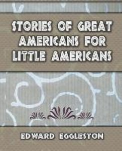 Stories Great Americans for Little Americans - 1895