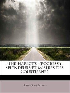 The Harlot's Progress : Splendeurs et Misères des Courtisanes