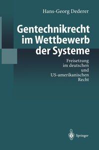 Gentechnikrecht im Wettbewerb der Systeme