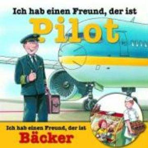 Ich hab einen Freund, der ist Pilot / Bäcker