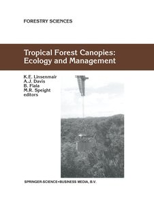 Tropical Forest Canopies: Ecology and Management