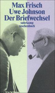 Der Briefwechsel 1964 - 1983. Max Frisch / Uwe Johnson
