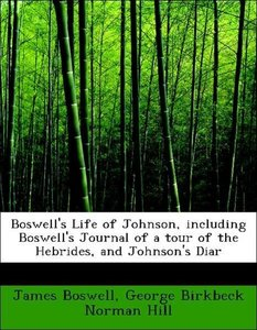 Boswell's Life of Johnson, including Boswell's Journal of a tour