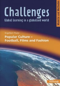 Challenges. Popular Culture - Football, Films and Fashion