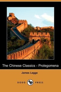 The Chinese Classics - Prolegomena (Dodo Press)