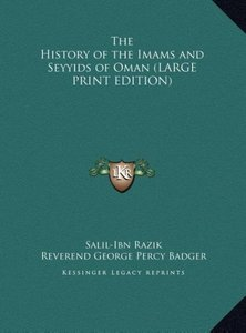 The History of the Imams and Seyyids of Oman (LARGE PRINT EDITIO