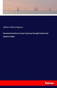 Personal narrative of a year\'s journey through Central and East