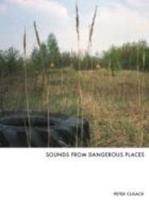 Sounds From Dangerous Places (inkl.Buch)