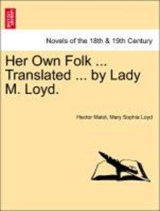 Her Own Folk ... Translated ... by Lady M. Loyd. VOLUME II