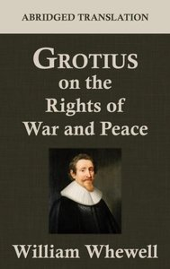 Grotius on the Rights of War and Peace