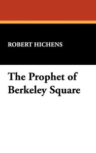 The Prophet of Berkeley Square