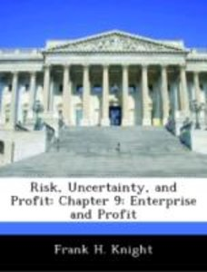 Risk, Uncertainty, and Profit: Chapter 9: Enterprise and Profit