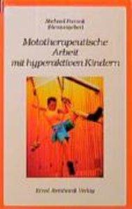 Mototherapeutische Arbeit mit hyperaktiven Kindern