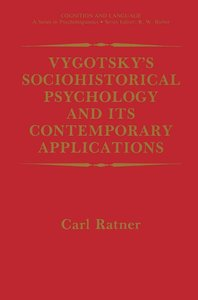 Vygotsky's Sociohistorical Psychology and its Contemporary Appli