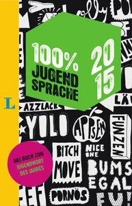 100 Prozent Jugendsprache 2015