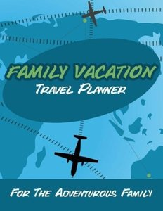 Family Vacation Travel Planner