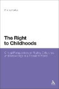 The Right to Childhoods: Critical Perspectives on Rights, Differ
