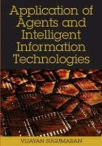 Application of Agents and Intelligent Information Technologies