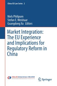 Market Integration: The EU Experience and Implications for Regul