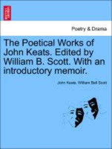 The Poetical Works of John Keats. Edited by William B. Scott. Wi