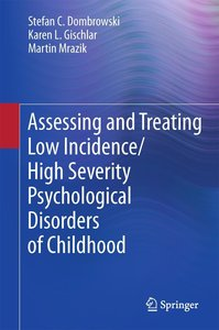 Assessing and Treating Low Incidence/High Severity Psychological