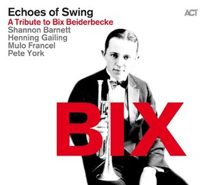 BIX.A Tribute to Bix Beiderbecke