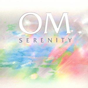 OM Serenity