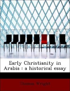 Early Christianity in Arabia : a historical essay