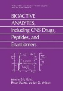 BIOACTIVE ANALYTES, Including CNS Drugs, Peptides, and Enantiome