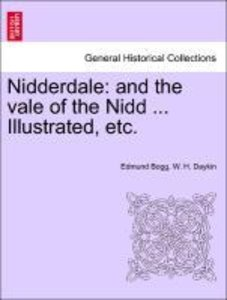 Nidderdale: and the vale of the Nidd ... Illustrated, etc.