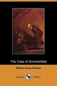 The Case of Summerfield (Dodo Press)
