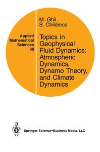 Topics in Geophysical Fluid Dynamics: Atmospheric Dynamics, Dyna