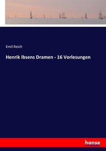 Henrik Ibsens Dramen - 16 Vorlesungen