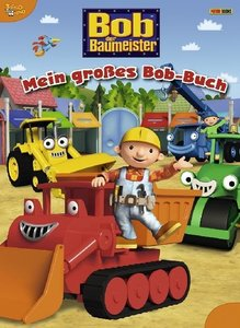 Bob der Baumeister. Mein großes Bob-Buch