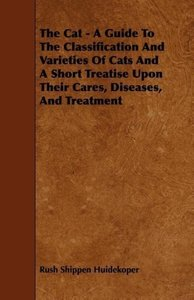 The Cat - A Guide to the Classification and Varieties of Cats an