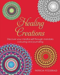 Healing Creations: Discover Your Mindful Self Through Mandala Co