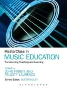Masterclass in Music Education: Transforming Teaching and Learni