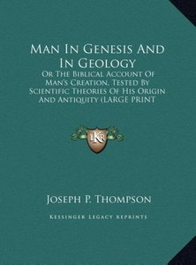 Man In Genesis And In Geology