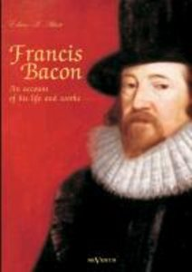 Francis Bacon: An Account of his Life and Works. Biography